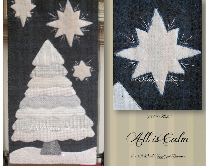 """All is Calm Kit, Wool Appliqué Banner OR 16""""x 26"""" PILLOW KIT"""