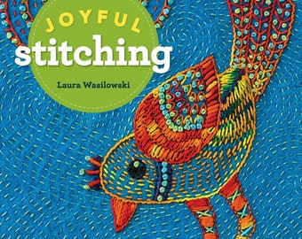Joyful Stitching by Laura Wasilowski, Embroidery