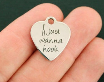 I Just Wanna Hook, Stainless Steel Charm, Laser Engraved