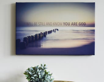 Christian Wall Art Canvas--Be still and know You are God, faith based art. beautiful scenic pic, Bible Verse