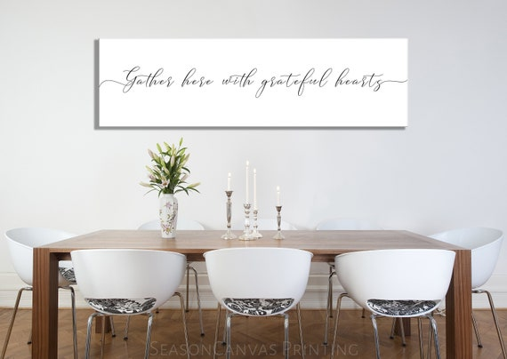 Gather Here With Grateful Hearts, White Canvas Black Letters, Large Decor,  Dining room art, Gather here, Inspirational, Minimal Art, Kitchen