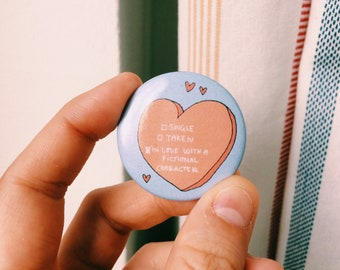 "In Love With A Fictional Character - 1.25"" pinback button"