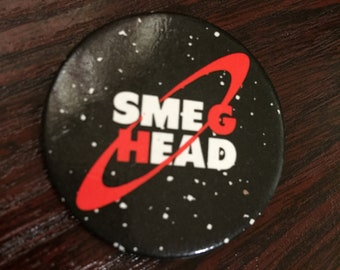 Red Dwarf Smeg Head Badge/Pin