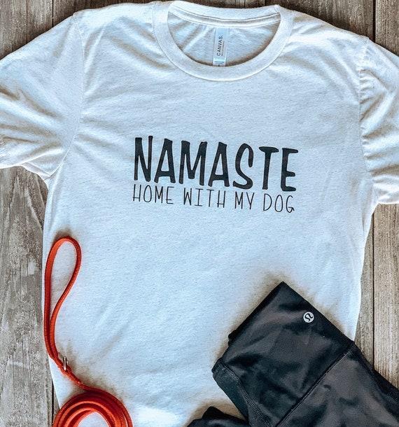Choose Glitter or Black Vinyl Logo Namastay home with my dog UNISEX Sweatshirt