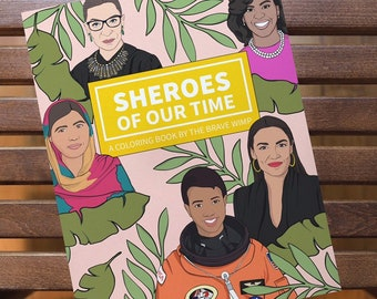 Sheroes of Our Time - A Feminist Coloring Book