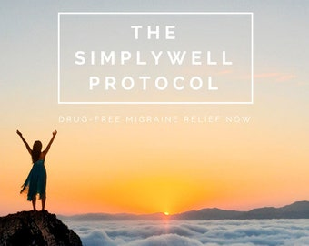 The SimplyWell Protocol: Drug-free Migraine Relief Now