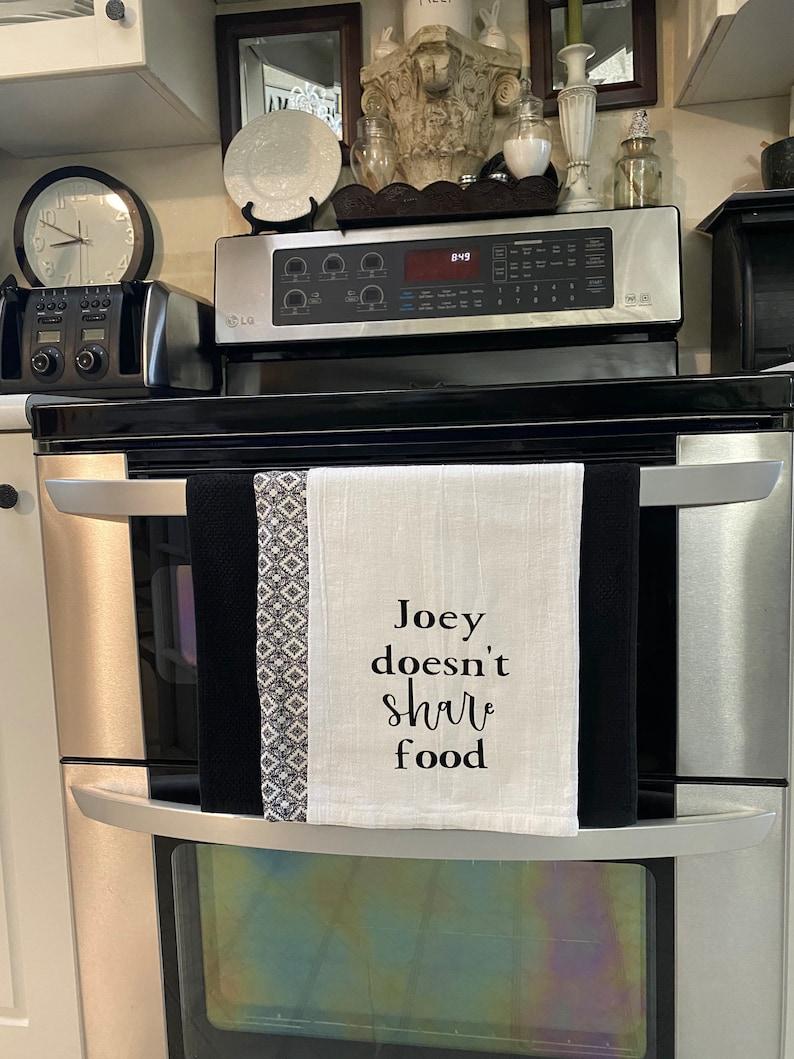 Joey doesnt share food // Friends Tea Towel // Flour sack Tea image 0