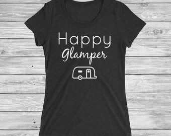 Happy Glamper Shirt // Summer Shirt // Camping gift // Funny Camping Shirt // Cute Birthday Gift // Vacation Shirt // Gift For Friend