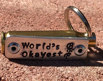 World's Okayest BFF - Ammo Key Chain, no bulllet. 2nd Amendment. 308 Winchester Brass Casing.