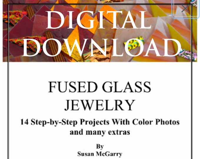 Fused Glass Jewelry Book DIGITAL DOWNLOAD