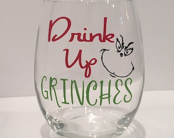 Drink Up Grinches Wine Glass; Christmas wine glass; Christmas wine glasses