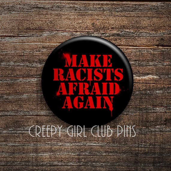 Make Racists Afraid Again Pin: Antifa, Anti Trump, Equality, End Racism, Punch Nazis, Trump Parody Maga Pin by Etsy