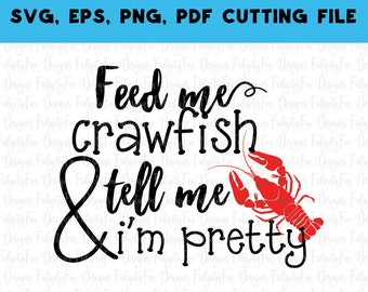 Crawfish Svg Cutting File Feed me Crawfish and tell me i'm pretty Mardi gras svg Silhouette cut file