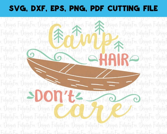 Camp Hair Don T Care Svg Dxf Eps Png Files For Cutting Etsy