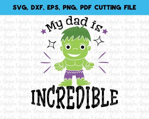 Hulk Svg File Incredible Svg Fathers Day Svg Dxf Eps Pdf Png Etsy