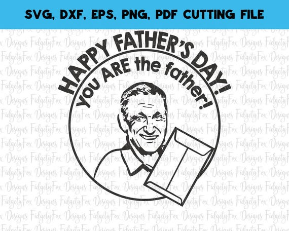You Are The Father Svg File Maury Svg Funny Fathers Day Svg Etsy