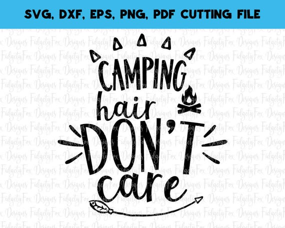 Camping Hair Don T Care Svg Dxf Eps Png Files For Etsy