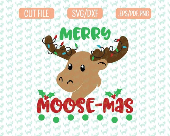Merry Moose Mas Christmas Moose Svg Dxf Eps Png Files For Etsy