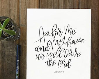 As for me and my house we will serve the Lord. Joshua 24:15 | Digital Download | Hand-Lettered Calligraphy | Scripture