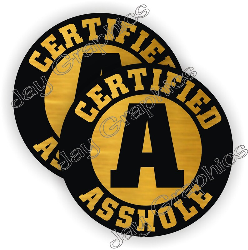 2408be64817 Funny CERTIFIED A-HOLE Hard Hat Stickers Motorcycle Welding