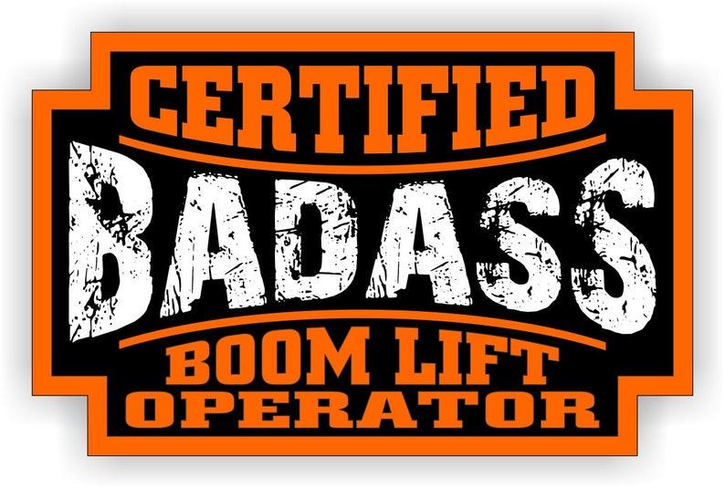 Badass Boom Lift Operator Hard Hat Sticker | Motorcycle Welding Helmet  Decal | Toolbox Welder Label Laborer Foreman Crane Scissors Truck