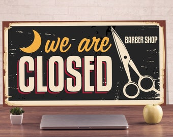 We are closed barber shop, Rating plate, Warning Sign, Outdoor street sign, Barber shop closed, Barber shop sign, Barber shop nameplate
