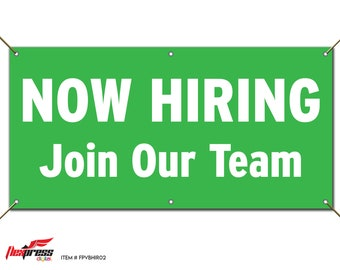 NOW HIRING Join Our Team - Green Vinyl Banner with Grommets - Available in Selection of Sizes from 2' x 3' to 6' x 12'