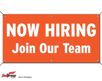 NOW HIRING Join Our Team - Orange Vinyl Banner with Grommets - Available in Selection of Sizes from 2' x 3' to 6' x 12'