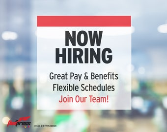 """NOW HIRING Great Benefits - Window Cling - Available in 10"""" x 10"""", 12"""" x 12"""", or 18"""" x 18"""" sizes"""