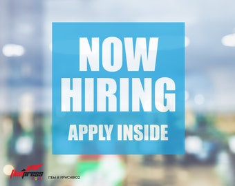 """NOW HIRING Apply Inside - Window Cling - Available in 10"""" x 10"""", 12"""" x 12"""", or 18"""" x 18"""" sizes"""