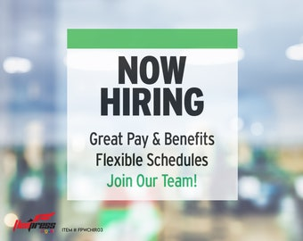 """NOW HIRING Great Benefits - Window Cling - Available in 10"""" x 10"""", 12"""" x 12"""", or 18"""" x 18"""" sizes, Green and Black"""