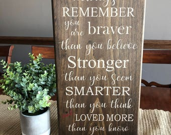 Always remember you are braver than you believe wooden sign