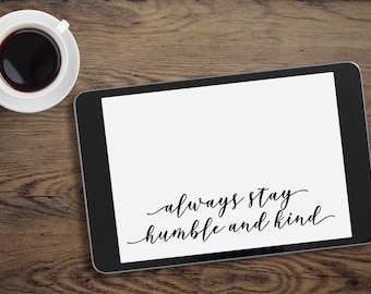 Cut file, svg file, farmhouse svg, cricut cut file, silhouette cut file, png, digital download, cutting stencil, always stay humble and kind