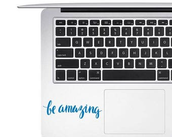Be Amazing Decal, Inspirational Decal, Be Amazing Laptop Decal, Be Amazing Mirror Decal, Be Amazing Quote Decal, Motivational Decals