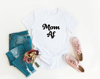2cce72ef Mom af|mom shirt|funny mom shirt|gift for mom|mom gift|mothers day gift|mom  life|funny mom shirts|mom life|mom shirts|mother hustler