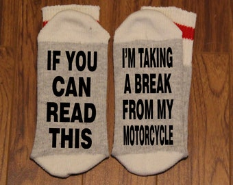 If You Can Read This ... I'm Taking A Break From My Motorcycle (Word Socks - Funny Socks - Novelty Socks)