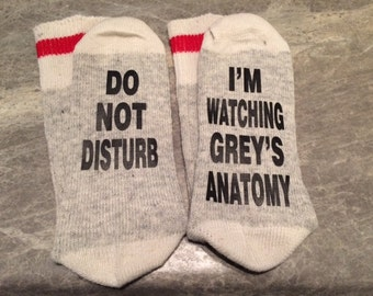 Do Not Disturb ... I'm Watching Grey's Anatomy (Word Socks - Funny Socks - Novelty Socks)