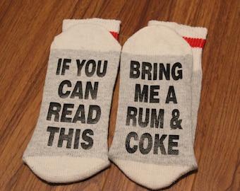 If You Can Read This ... Bring Me A Rum & Coke (Word Socks - Funny Socks - Novelty Socks)