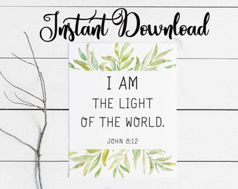 Digital Download Scripture Wall Art - I Am The Light Of The World - John 8:12 - Hope Gift -Bible Verse Print -Christian Gifts -Famous Quotes