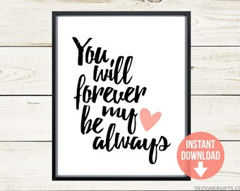 Printable Art | You Will Forever Be My Always | Love Printable | Valentine's Day Printable | Valentine Print | Heart Printable | Love Print
