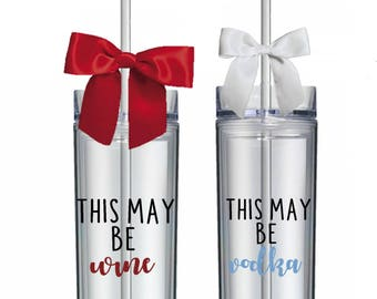 d61cad2c0be This may be wine tumbler, this may be wine, this may be vodka, this might  be wine, this might be vodka, skinny tumbler, funny quote tumbler