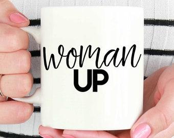 Woman Up Mug, Gift For Feminist, Feminist Quote, Feminist Mug, Feminist Quote, Feminism mug, Feminist gift, Nasty Woman, Girl Power Mugs