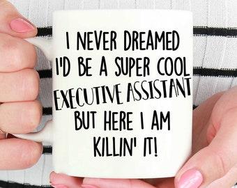 Executive Assistant Coffee Mug, Funny Executive Assistant Mug, Executive Assistant Mug, Executive Assistant Gift, Executive Assistant