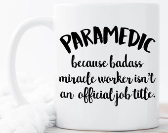 Paramedic Coffee Mugs, Funny Paramedic Mug, Paramedic Coffee Mug, Paramedic Gift, Paramedic Mugs, Gift for Paramedic, EMT gift, EMT Gifts