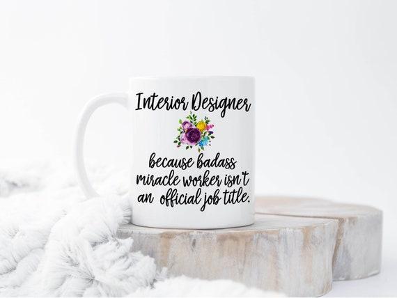 interior designer coffee mugs funny interior designer mug etsy