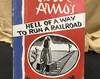 Hell of a Way to Run a Railroad By Peter Amos