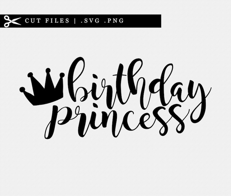 Birthday Princess with Crown SVG PNG Cutting File Cricut diy image 0