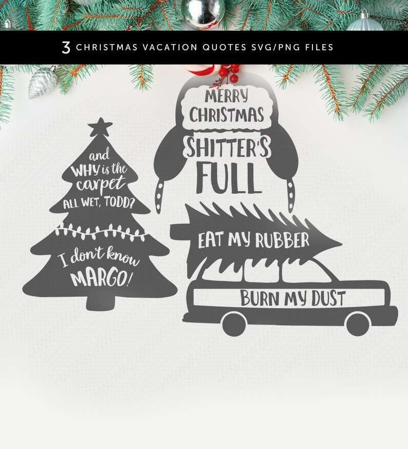 Christmas Vacation SVG PNG files Eat My Rubber Burn My Dust image 0