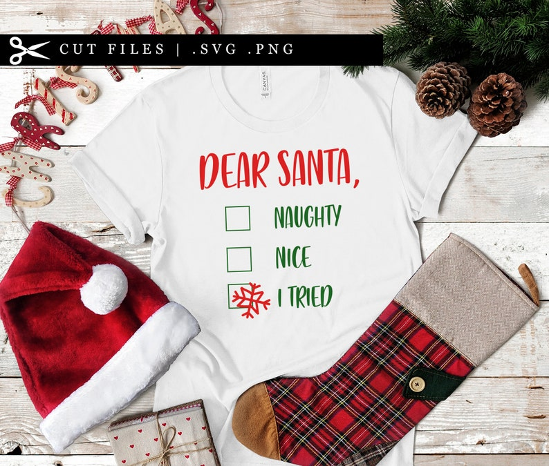 Dear Santa I tried Naughty Nice SVG PNG DXF Cutting File image 0