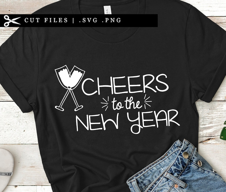 Cheers to the New Year SVG PNG files New Years Eve Cricut image 0
